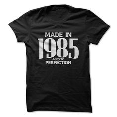 Made in 1985 - Aged to Perfection