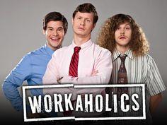 "Workaholics...""Let's get Weird"""