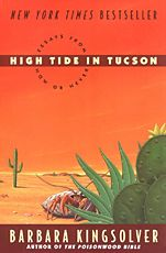 25 essays covering the usual Kingsolver themes.  Read the review at Kirkus: https://www.kirkusreviews.com/book-reviews/barbara-kingsolver/high-tide-in-tucson/