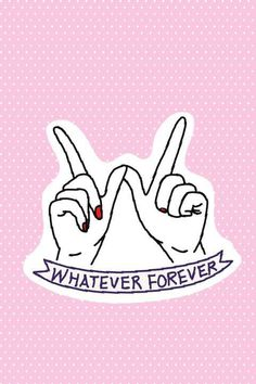 Whatever Forever! Who wants to join this board?