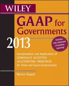 Wiley GAAP for Governments 2013 (BOOK)--The most practical, authoritative guide to governmental GAAP    Wiley GAAP for Governments 2013 is a comprehensive guide to the accounting and financial reporting principles used by state and local governments as well as other governmental entities. Designed with the needs of the user in mind, this comprehensive resource presents the important developments in governmental GAAP during the past year.