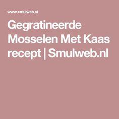 Gegratineerde Mosselen Met Kaas recept   Smulweb.nl