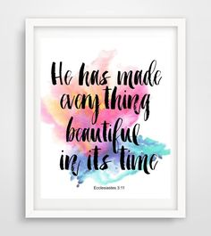 Bible Verse PrintHe Has Made Everything by PaperStormPrints Scripture Art, Bible Scriptures, Bible Quotes, Typography Quotes, Typography Prints, Bible Verses About Love, Affordable Wall Art, I Love Reading, Daily Reminder