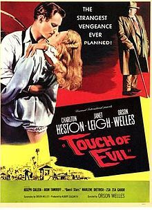 Touch of Evil is a 1958 American crime thriller film, written, directed by, and co-starring Orson Welles. The screenplay was loosely based on the novel Badge of Evil by Whit Masterson. Along with Welles, the cast includes Charlton Heston, Janet Leigh, Joseph Calleia, Akim Tamiroff, and Marlene Dietrich.  Touch of Evil is one of the last examples of film noir in the genre's classic era (from the early 1940s until the late 1950s).