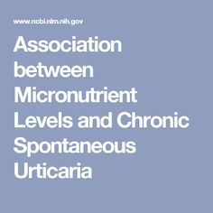 Association between Micronutrient Levels and Chronic Spontaneous Urticaria