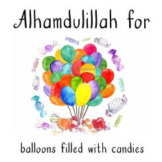 47. Alhamdulillah for balloons filled with candies. #AlhamdulillahForSeries