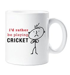 Mens I'D Rather Be Playing Cricket Mug Cup Novelty Friend Gift Valentines Gift Dad Friend Boyfriend Brother Uncle