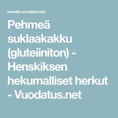 Pehmeä suklaakakku (gluteiiniton) - Henskiksen hekumalliset herkut - Vuodatus.net Sweet, Candy