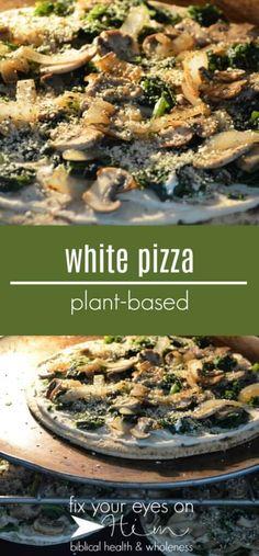 white pizza recipe | fixyoureyesonhim.com #recipe #plantbased #plant #based #vegan #dairyfree #dairy #free #clean