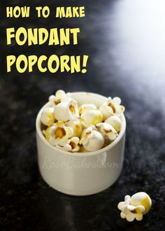 How to Make Fondant Popcorn - Click over for a step by step picture tutorial for how to make fondant popcorn! ~ Rose Bakes