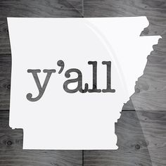 Y'all Arkansas Decal.. Totes just ordered this @Tiffany Sedberry  Hehe!