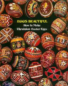 This is the book that taught me virtually everything I know about Ukrainian Easter Eggs