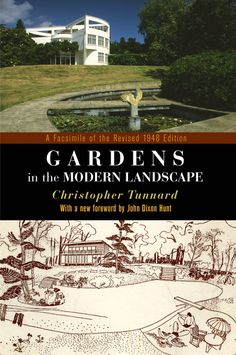 Gardens in the Modern Landscape: A Facsimile of the Revised 1948 Edition, By Christopher Turnard and with a new foreword by John Dixon Hunt