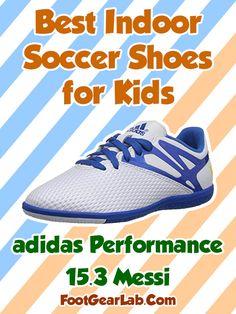 05c287c61ba adidas Performance Messi 15 - Best Indoor Soccer Shoes for Kids -   IndoorSoccerShoes  SoccerShoes