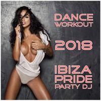 Dance Workout 2018 - Ibiza Pride Party DJ by Greg Sletteland on SoundCloud