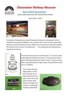 Chasewater Railway Museum  April Newsletter Another good increase in visitor numbers, now that the Museum is open on Saturdays, manned by Marion and Godfrey.