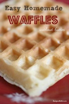 Easy Homemade Waffles without butter. I double the recipe and freeze extras for later. www.beautyandbedlam.com