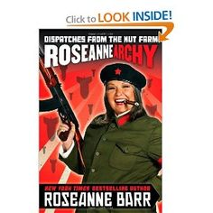 Roseannearchy: Dispatches from the Nut Farm: Roseanne Barr: Amazon.com: Books