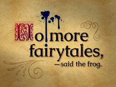 No more fairytales