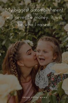Mama Quotes | My biggest accomplishment will never be money. It will be who I raised. #momquotes #newbornquotes #motherhoodquotes #momlife