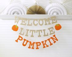 Little Pumpkin Banner - 5 inch Letters with Pumpkin - Fall Baby Shower Banner Baby Pumpkin Banner Pumpkin Baby Shower Welcome Little Pumpkin #babyshowerdecorations #babyshowerfavors #babyshowercakes