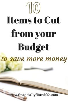 10 Items to Cut From your Budget to save more money | How to Budget | How to save more money | saving money