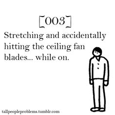 Tall People Problems - lol I've done that more than once...