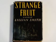 Strange Fruit - Lillian Smith - First Edition Reynal & Hitchcock 1944 - American Novel - Antique Hardcover Fiction Book by notesfromtheattic on Etsy