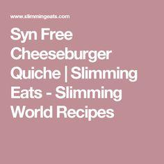 Syn Free Cheeseburger Quiche   Slimming Eats - Slimming World Recipes