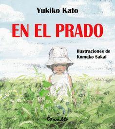"""""""En el prado"""" de Yukiko Kato y Komako Sakai http://letragonesensutinta.blogspot.com.es/2014/04/recomendacion-de-abril-en-el-prado.html"""