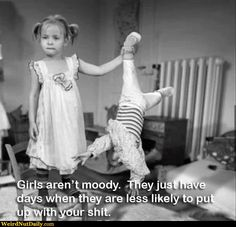 Funny Pictures @ WeirdNutDaily - Girls Aren't Moody
