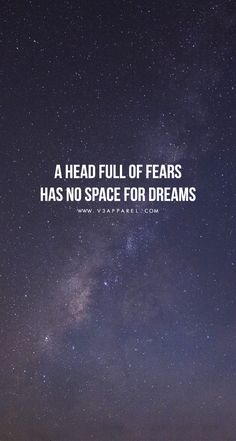 Quotes for Motivation and Inspiration QUOTATION - Image : As the quote says - Description A head full of fears has no space for dreams. Head over to Inspirational Quotes For Women, Motivational Quotes For Working Out, Great Quotes, Quotes To Live By, Positive Quotes, Me Quotes, No Fear Quotes, Fearless Quotes, Miracle Quotes