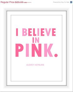 Audrey Hepburn quote: I Believe in Pink, via Etsy. Pink Quotes, Me Quotes, Perfect Pink, Pretty In Pink, Pink Laundry Rooms, Audrey Hepburn Quotes, Fabulous Quotes, Adorable Quotes, I Believe In Pink