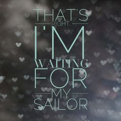 waiting for my sailor