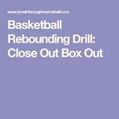 Basketball Rebounding Drill: Close Out Box Out