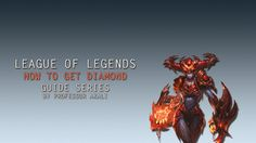 "MIX: League of Legends - ""How To Get Diamond"" Guide Ser..."