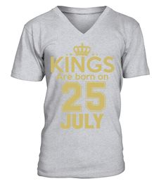 f5ef310d4 KINGS ARE BORN ON 25 JULY. LevisPradaSpecial GiftsHurleyUnisexV NeckScoop  NeckCouple ShirtsCool T Shirts