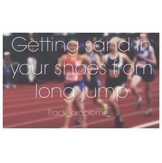 I hate it so much it annoys me Sometimes I don't even do long jump & it still gets in there somehow Running Memes, Running Quotes, Running Motivation, Jump Quotes, Track Quotes, Cross Country Quotes, Cross Country Running, Running Track, Track Workout