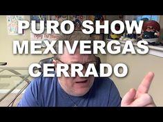 Cierre del Canal de Mexivergas Puro Show