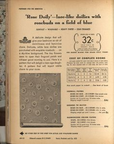 "Sears: Color-perfect wallpapers: color magic for every room, 1948: Rose Doily, ""preferred for the bedroom."""