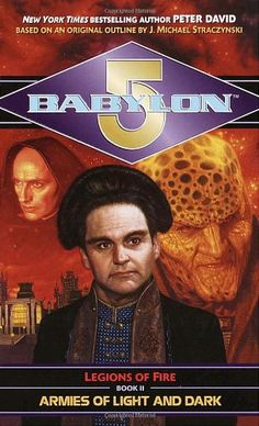 Babylon Legions of Fire Book II: Armies of Light and Dark - Peter David Sci Fi Books, Audio Books, Star Trek Books, Dark Books, Fire Book, Babylon 5, Science Fiction Books, Fantasy, Bestselling Author
