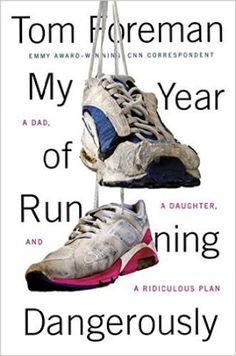 db400b73973 My Year of Running Dangerously by Tom Foreman