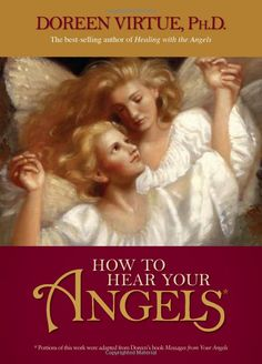 How to Hear Your Angels: Amazon.ca: Doreen Virtue: Books