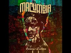 MACUMBIA - CARNE LATINA (FULL ALBUM) 2015 - YouTube