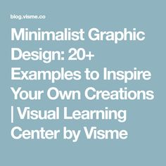 Minimalist Graphic Design: 20+ Examples to Inspire Your Own Creations   Visual Learning Center by Visme