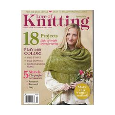 Love of Knitting Magazine Spring 2016 18 Projects Light and