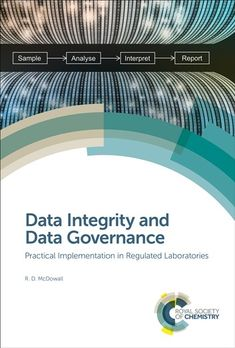 Buy Data Integrity and Data Governance: Practical Implementation in Regulated Laboratories by R D McDowall and Read this Book on Kobo's Free Apps. Discover Kobo's Vast Collection of Ebooks and Audiobooks Today - Over 4 Million Titles! Data Integrity, Self Organization, Chemistry, Thriller, Audiobooks, This Book, Ebooks, English, Reading