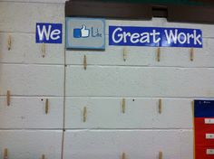 """Display area for great student work that we """"like"""" to go with my social media inspired themed classroom."""