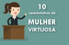 10 características da Mulher Virtuosa