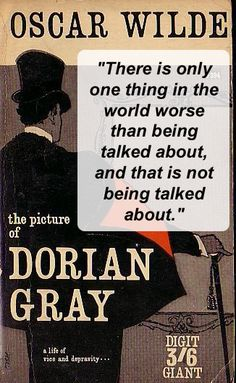 Quote from The Picture of Dorian Gray by Oscar Wilde.  Read a review at http://readinginthegarden.blogspot.com/2013/02/the-picture-of-dorian-gray-by-oscar.html